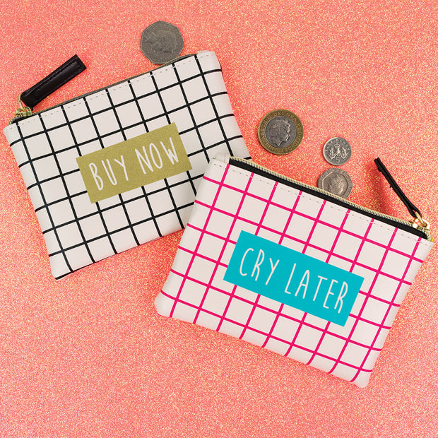 Buy Now Cry Later Zip Pouch
