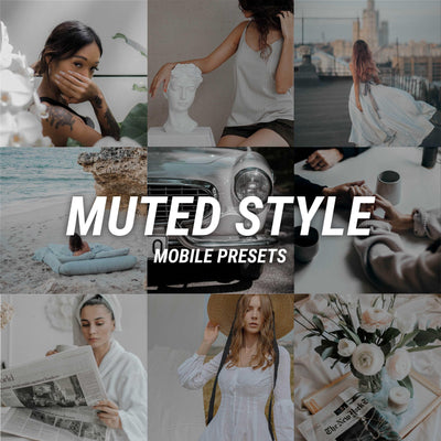 NEW! MUTED STYLE Mobile - JuliPresets