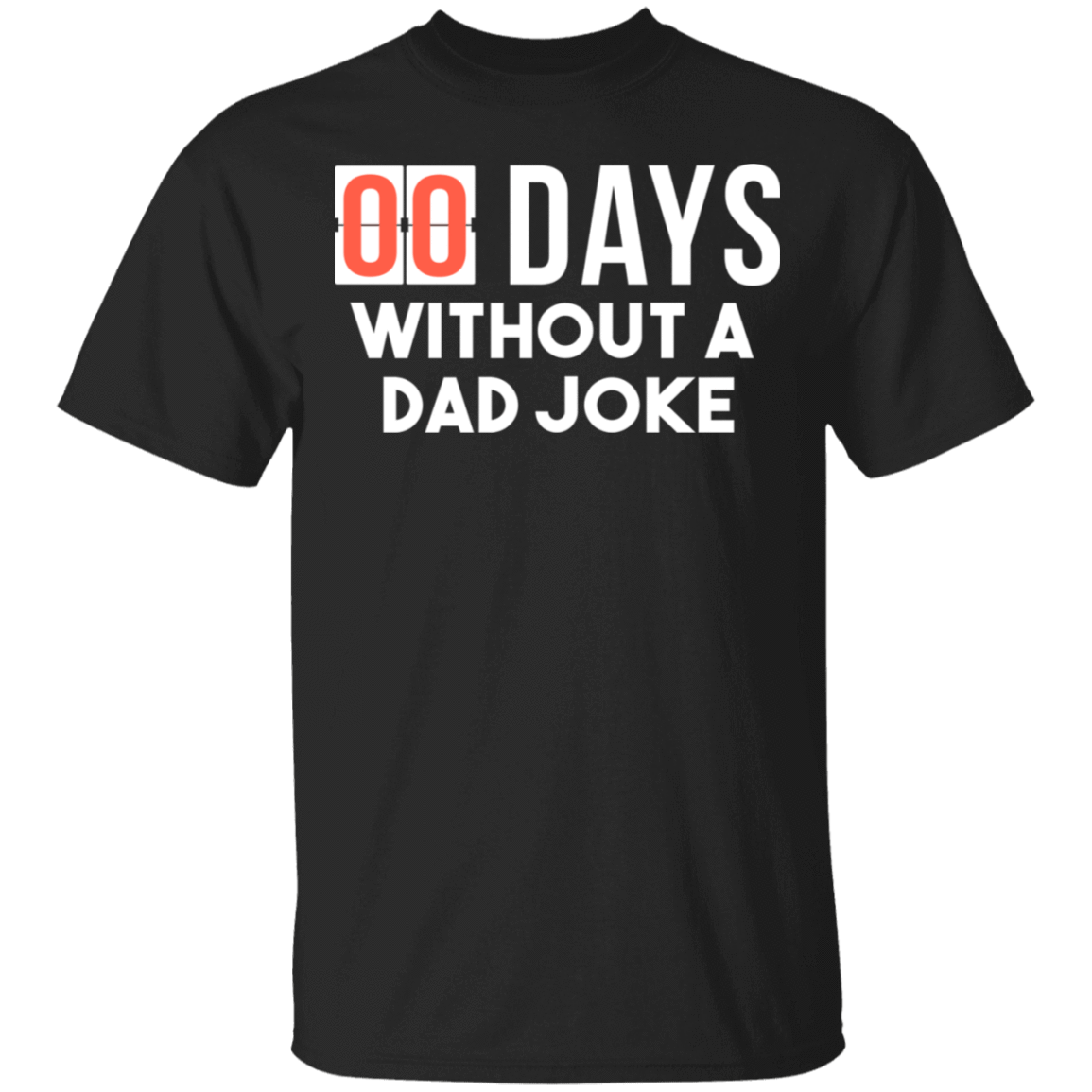 00 Days Without A Dad Joke T-Shirts, Hoodies, Tank 22-113-79929314-252 - Tee Ript