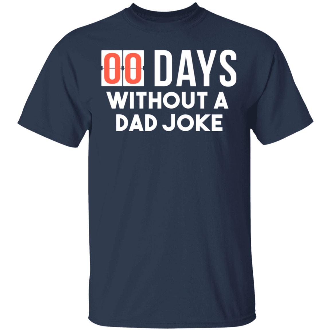 00 Days Without A Dad Joke T-Shirts, Hoodies, Tank 22-111-79929314-250 - Tee Ript