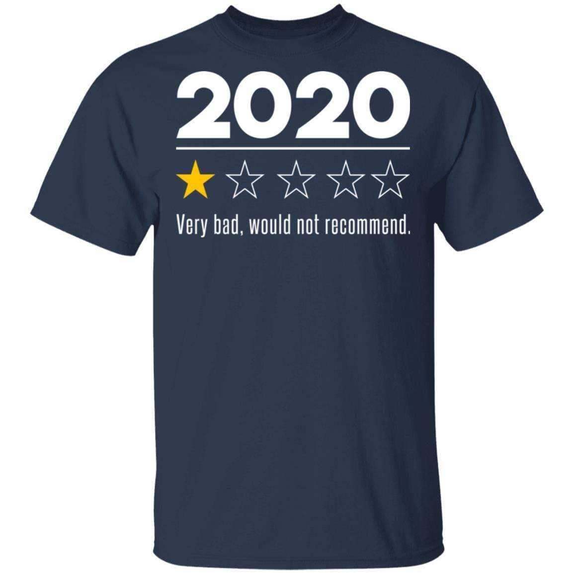 2020 This Year Very Bad Would Not Recommend T-Shirts, Hoodies 1049-9966-88282841-48248 - Tee Ript