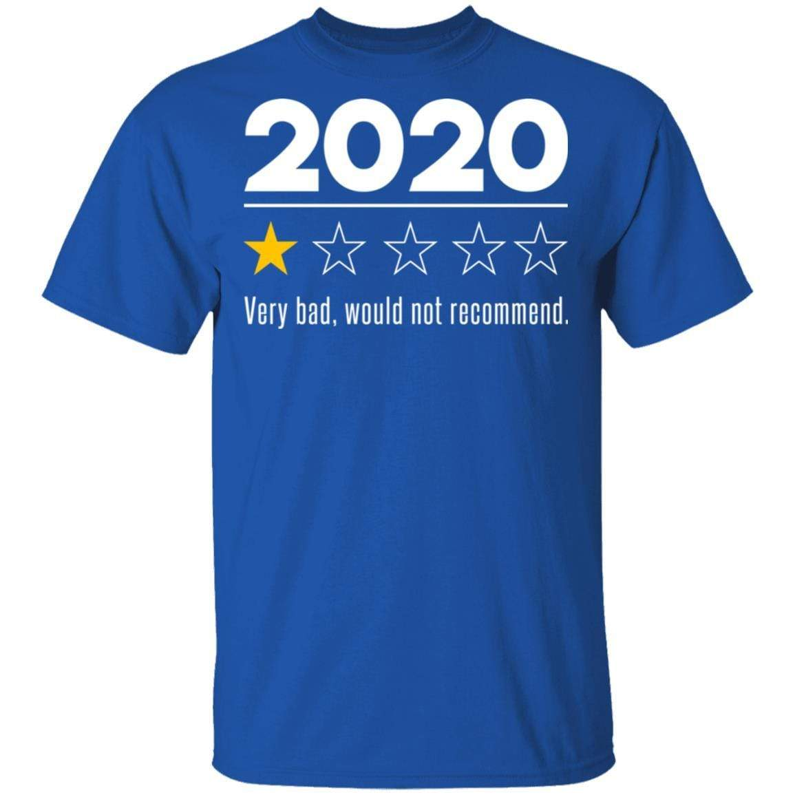 2020 This Year Very Bad Would Not Recommend T-Shirts, Hoodies 1049-9971-88282841-48286 - Tee Ript