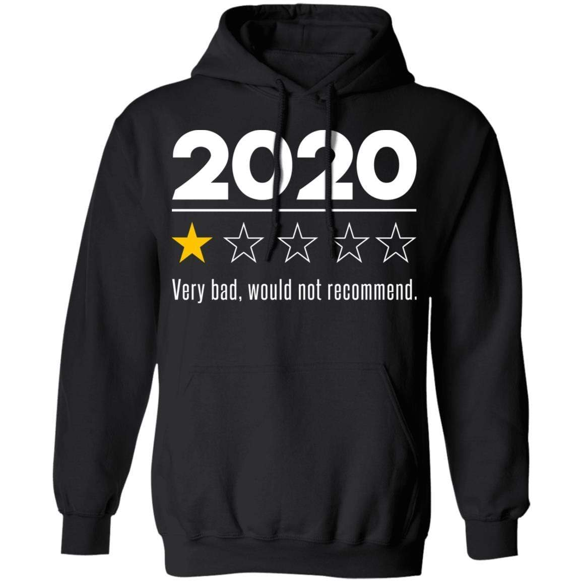 2020 This Year Very Bad Would Not Recommend T-Shirts, Hoodies 541-4740-88282840-23087 - Tee Ript