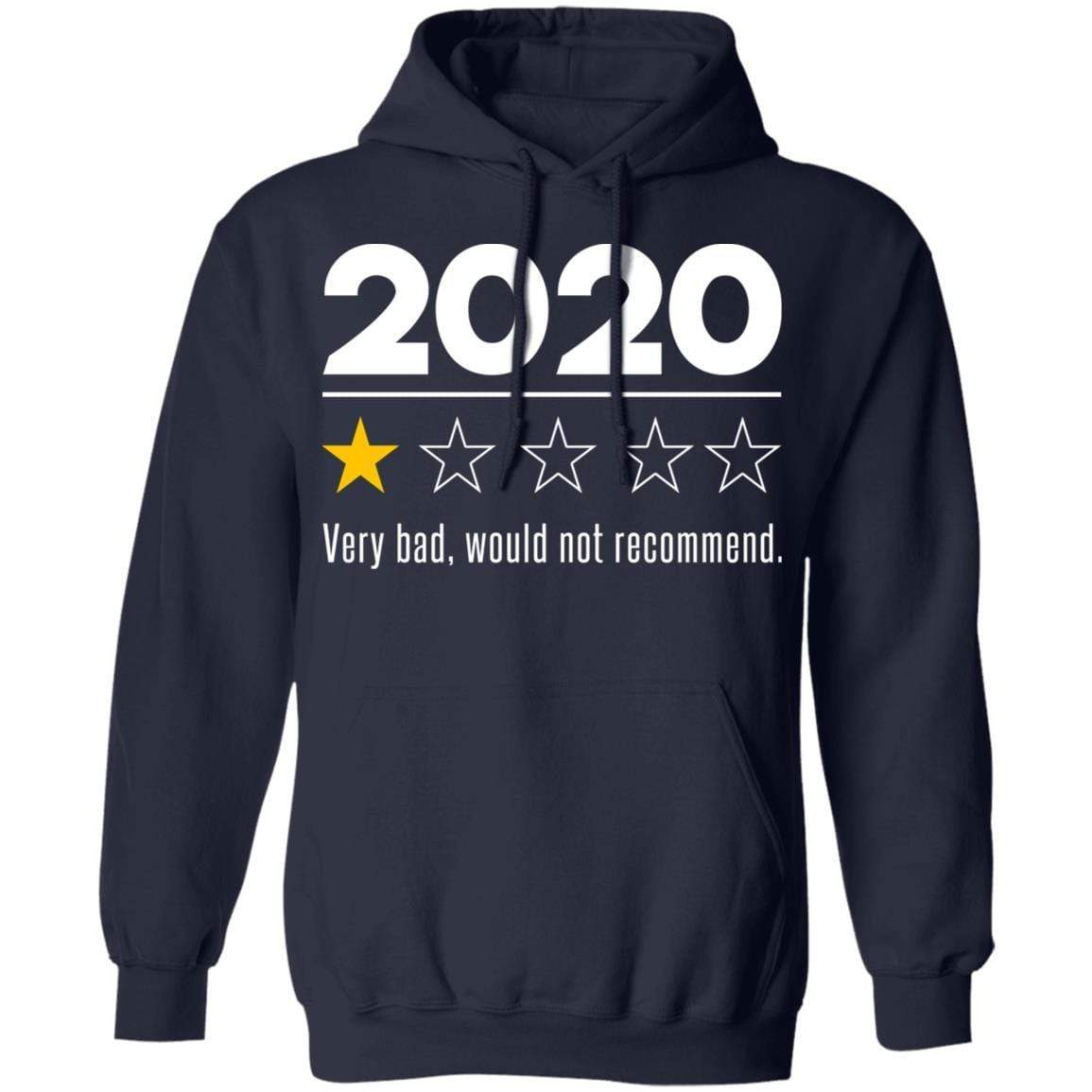 2020 This Year Very Bad Would Not Recommend T-Shirts, Hoodies 541-4742-88282840-23135 - Tee Ript
