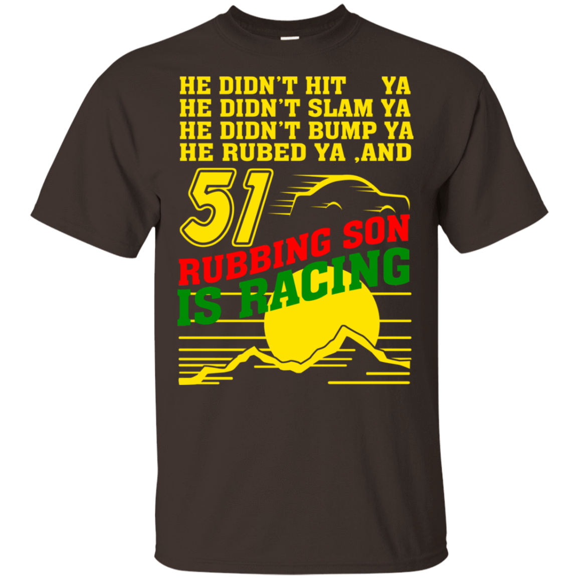 51 Rubbing Son Is Racing 22-2283-72932667-12087 - Tee Ript