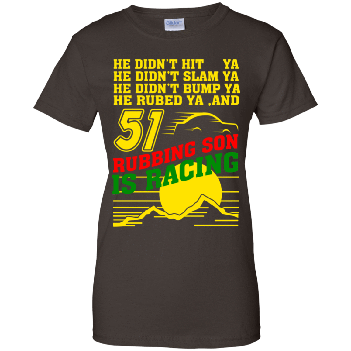 51 Rubbing Son Is Racing 939-9251-72932671-44702 - Tee Ript