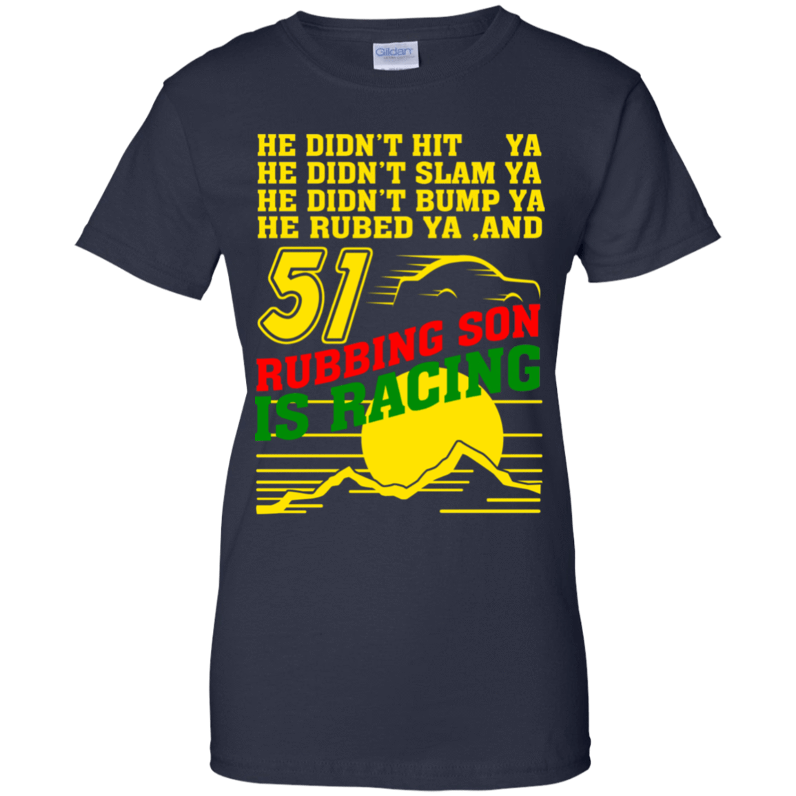 51 Rubbing Son Is Racing 939-9259-72932671-44765 - Tee Ript