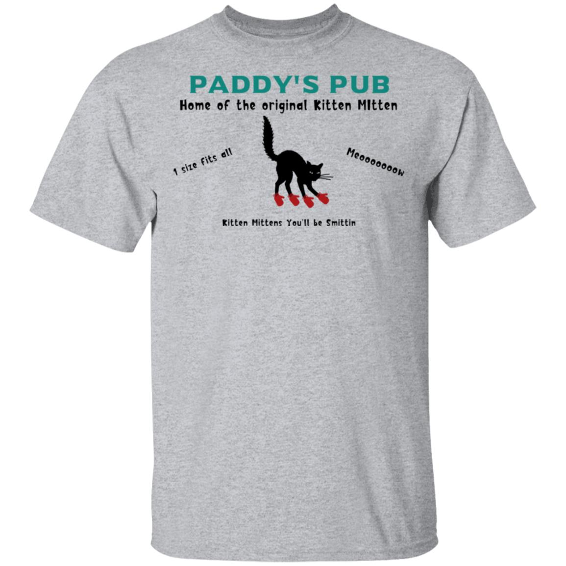 Paddy's Pub Home Of The Original Kitten Mitten T-Shirts, Hoodies