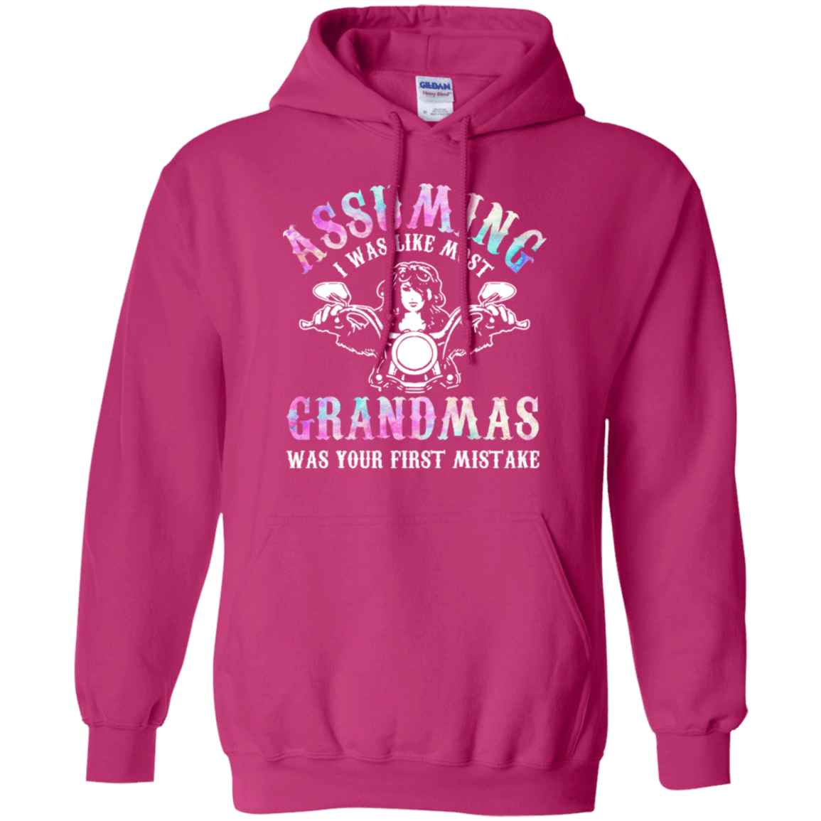 Assuming I Was Like Most Grandmas Was Your First Mistake - TEE RIPT