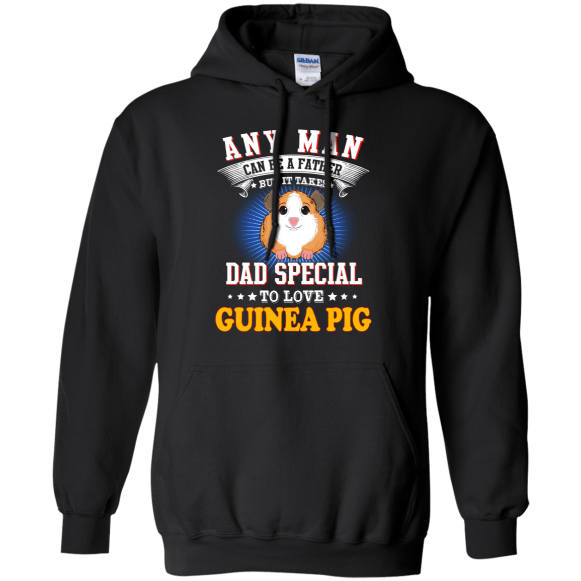 Any Man Can Be A Father But It Takes Dad Special To Love Guinea Pig - TEE RIPT
