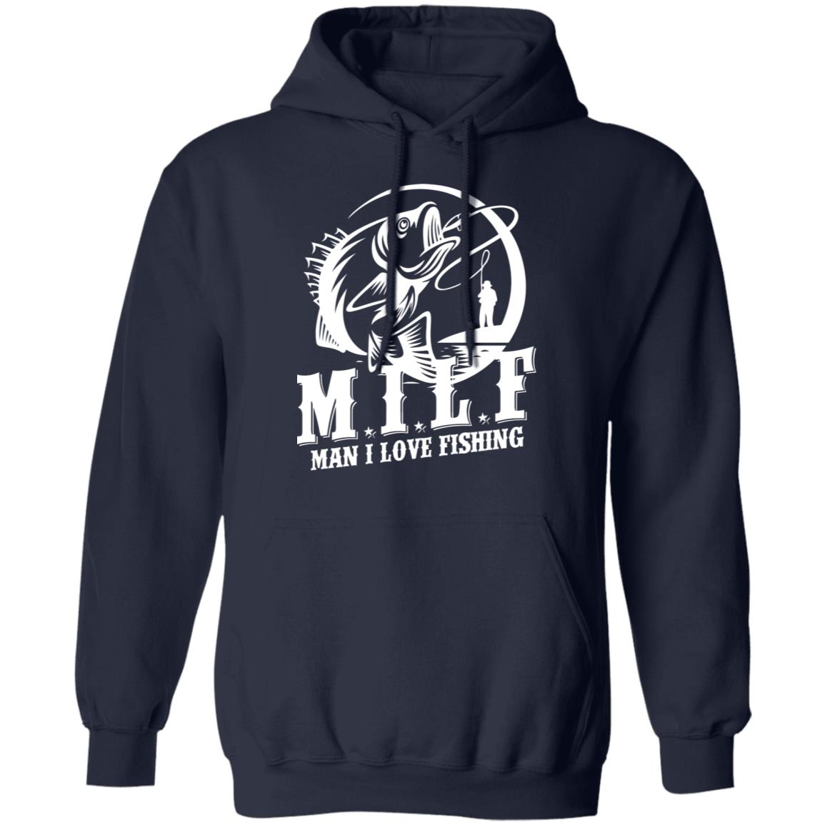 Milf Man I Love Fishing T-Shirts, Hoodies