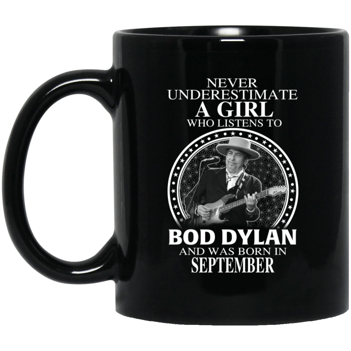 A Girl Who Listens To Bob Dylan And Was Born In September Mug - TEE RIPT