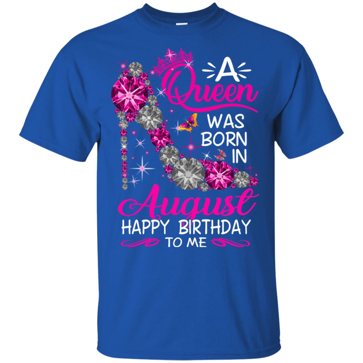 A Queen Was Born In August Happy Birthday To Me T-Shirts & Hoodies - TEE RIPT