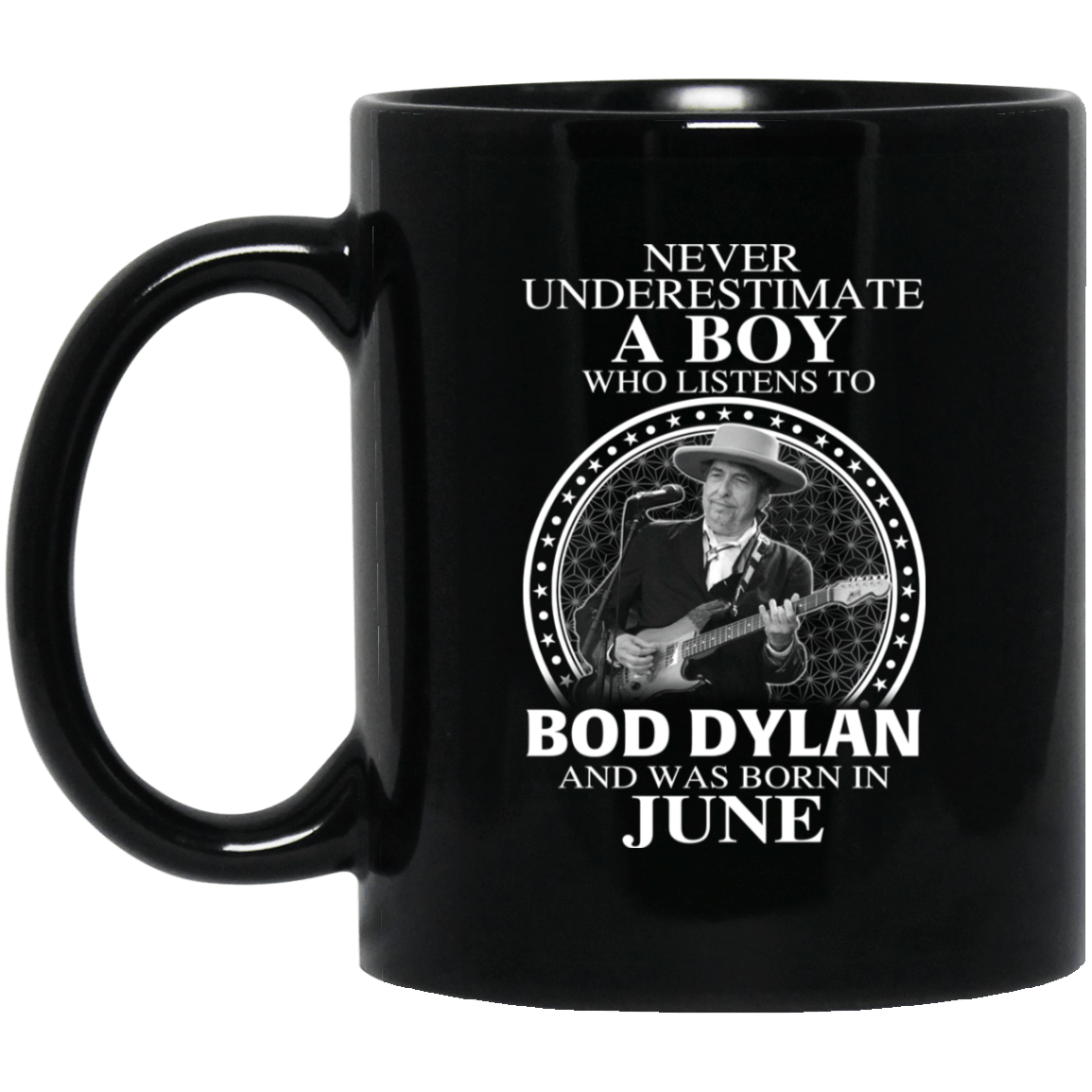 A Boy Who Listens To Bob Dylan And Was Born In June Mug 1065-10181-76153790-49307 - Tee Ript