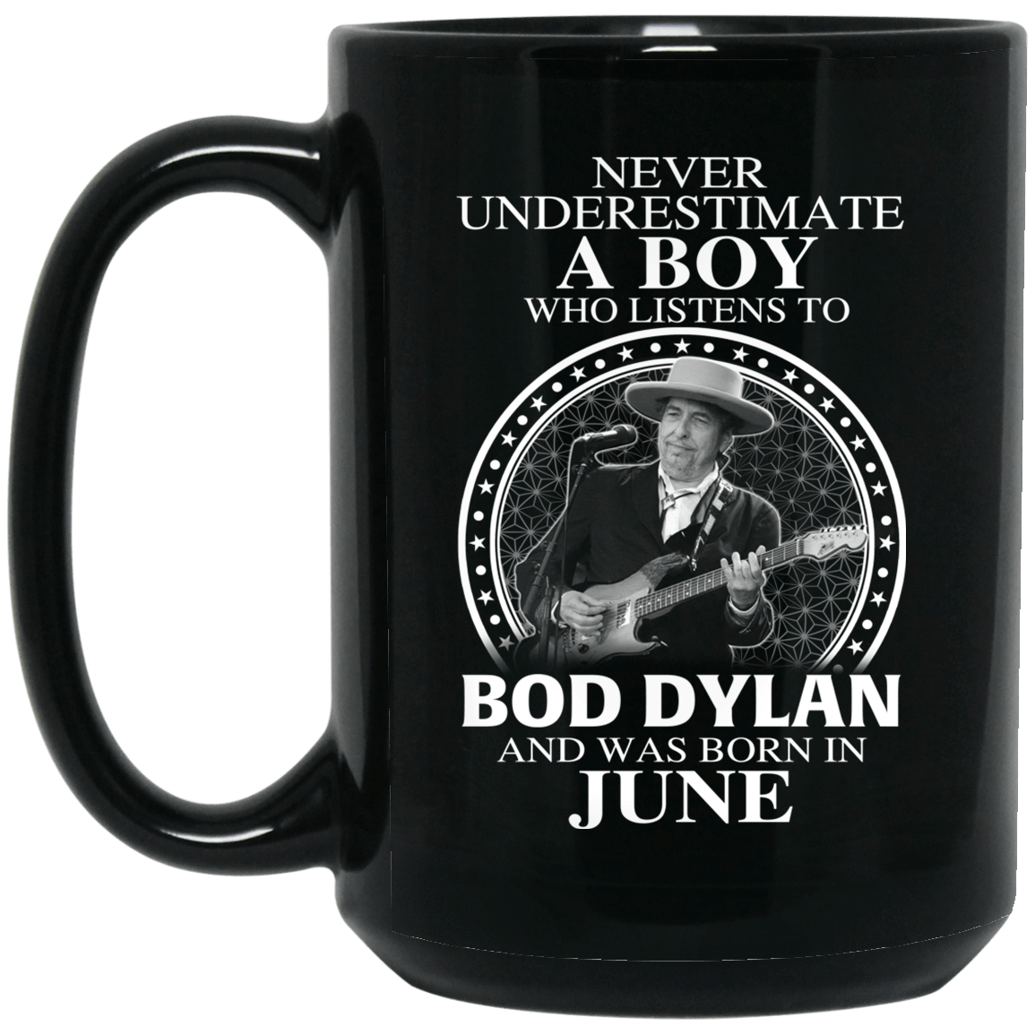 A Boy Who Listens To Bob Dylan And Was Born In June Mug 1066-10182-76153791-49311 - Tee Ript