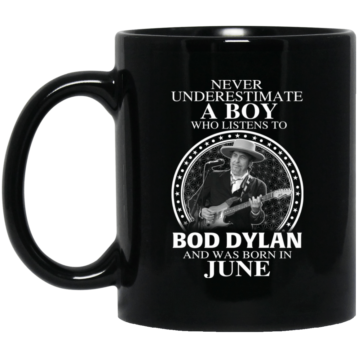 A Boy Who Listens To Bob Dylan And Was Born In June Mug 1065-10181-76154920-49307 - Tee Ript