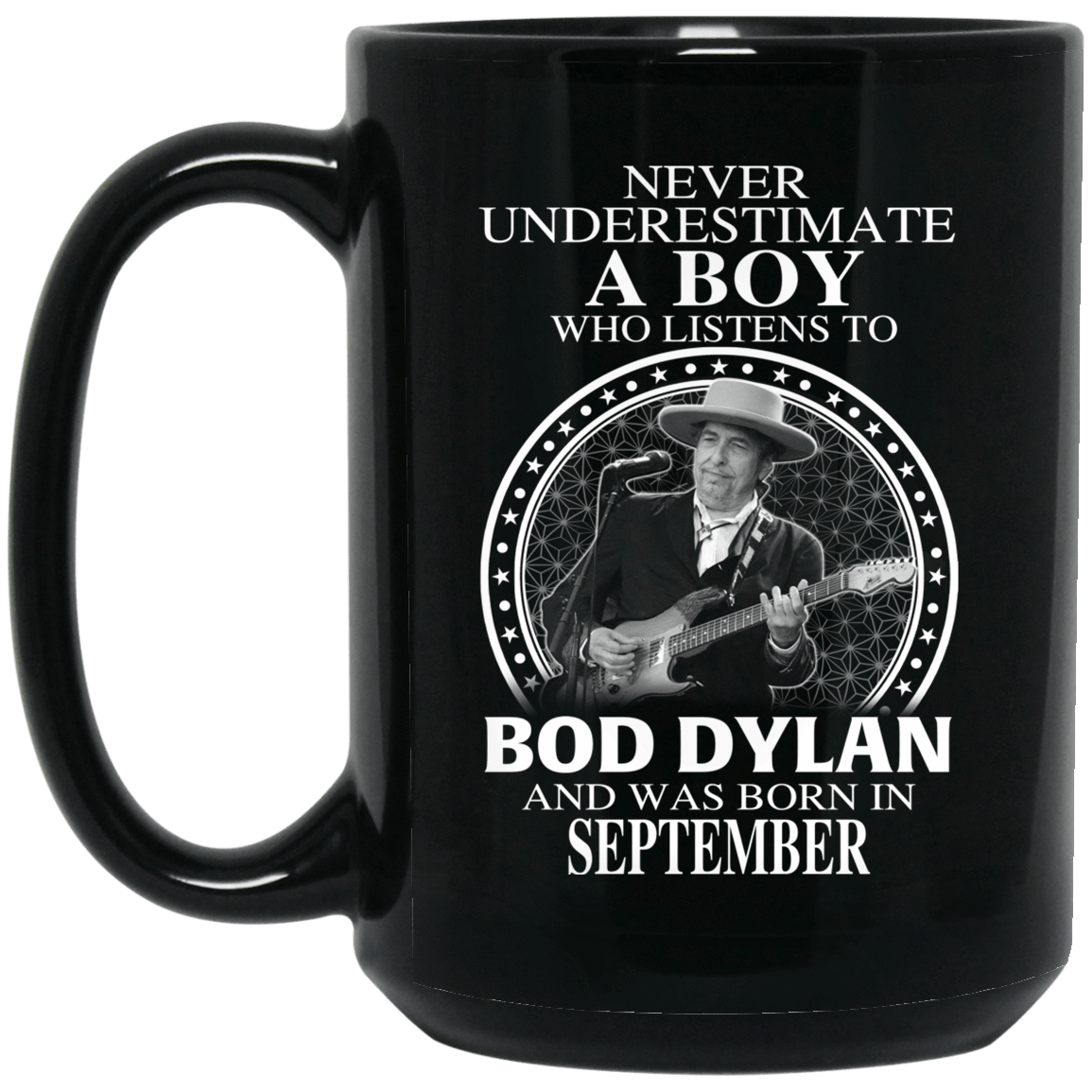 A Boy Who Listens To Bob Dylan And Was Born In September Mug 1066-10182-76154911-49311 - Tee Ript