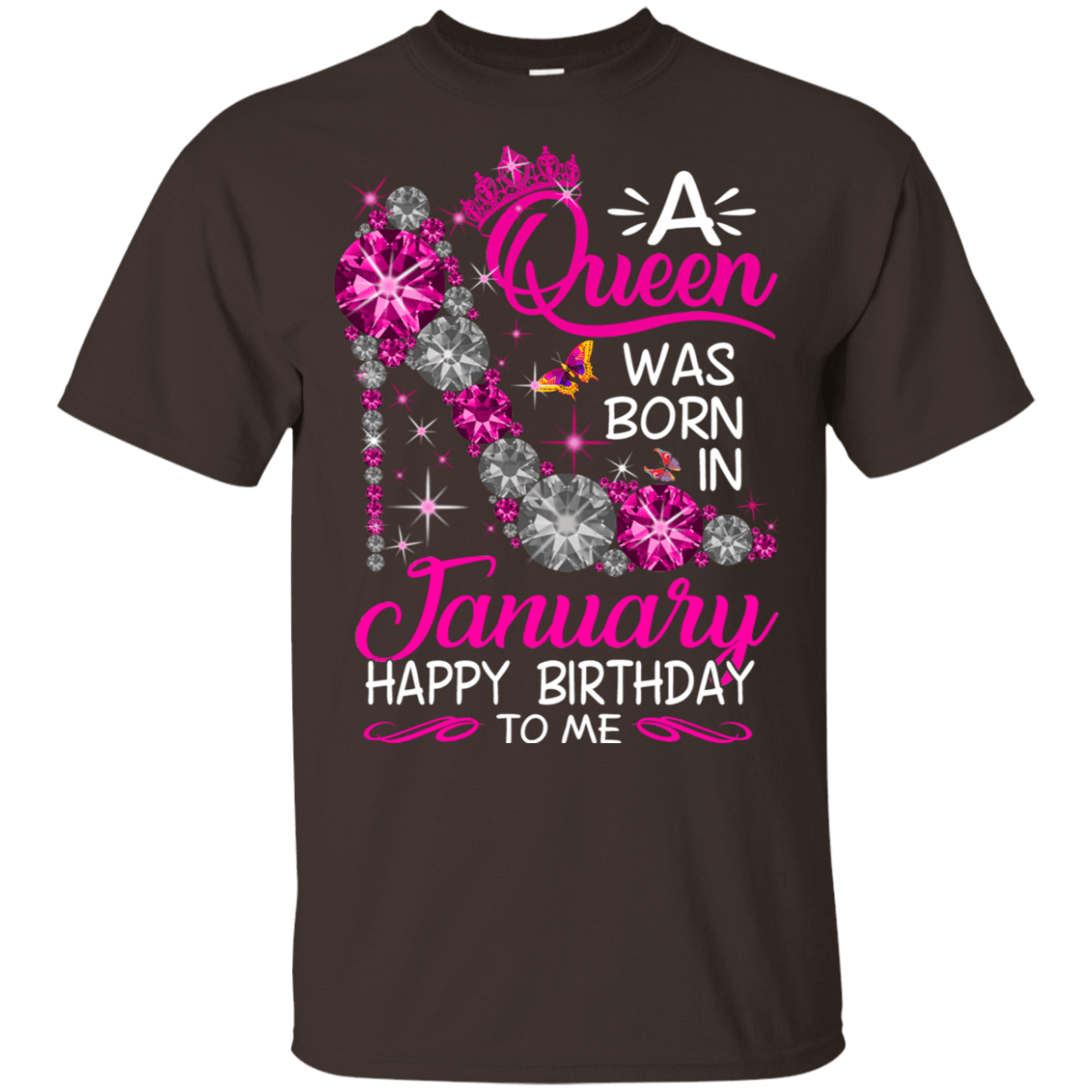 A Queen Was Born In January Happy Birthday To Me T-Shirts & Hoodies 22-2283-76451801-12087 - Tee Ript