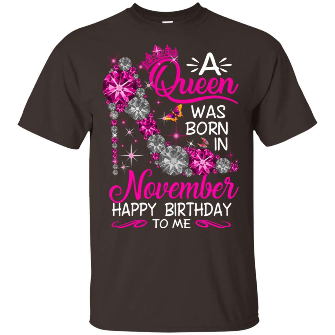 A Queen Was Born In November Happy Birthday To Me T-Shirts & Hoodies 22-2283-76451781-12087 - Tee Ript