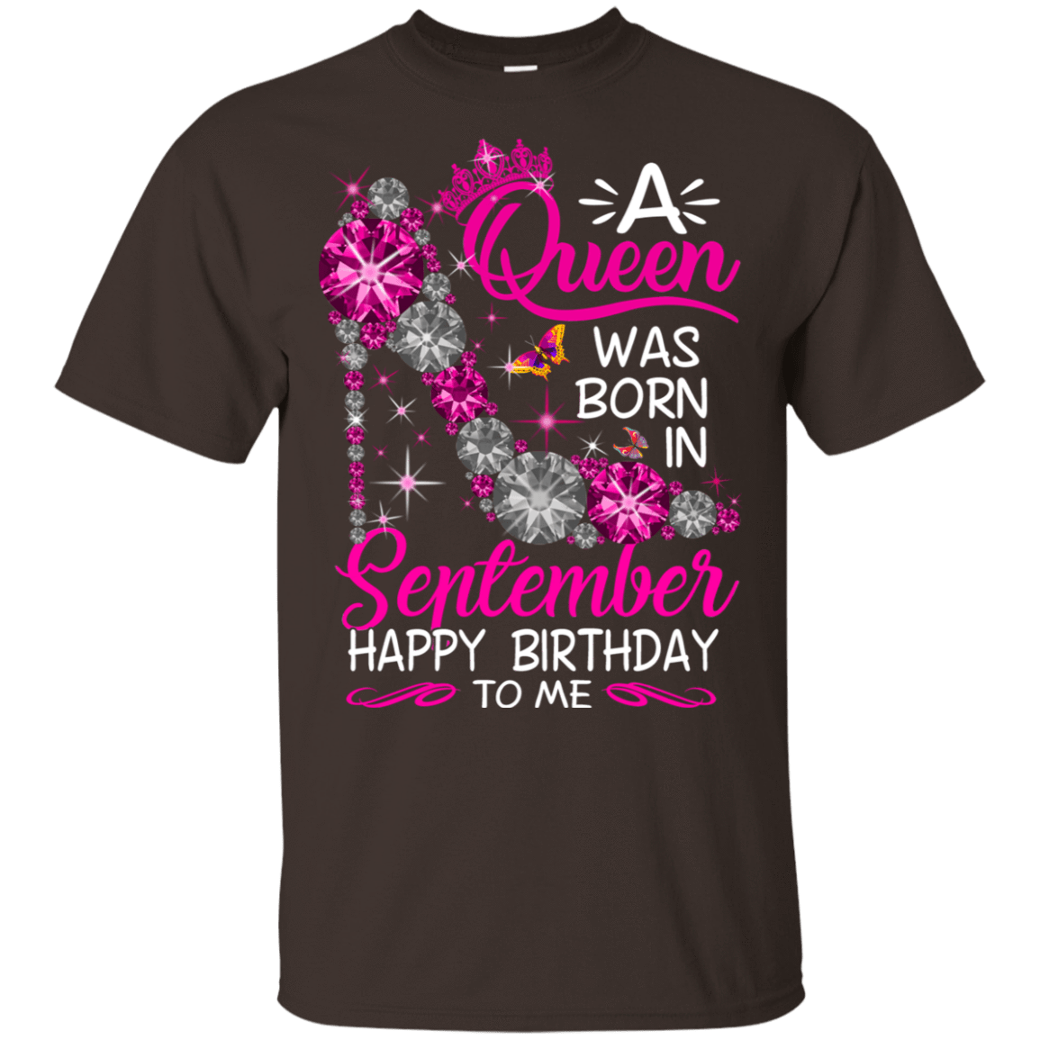 A Queen Was Born In September Happy Birthday To Me T-Shirts & Hoodies 22-2283-76451785-12087 - Tee Ript