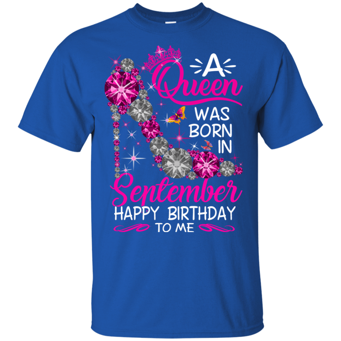 A Queen Was Born In September Happy Birthday To Me T-Shirts & Hoodies 22-110-76451785-249 - Tee Ript