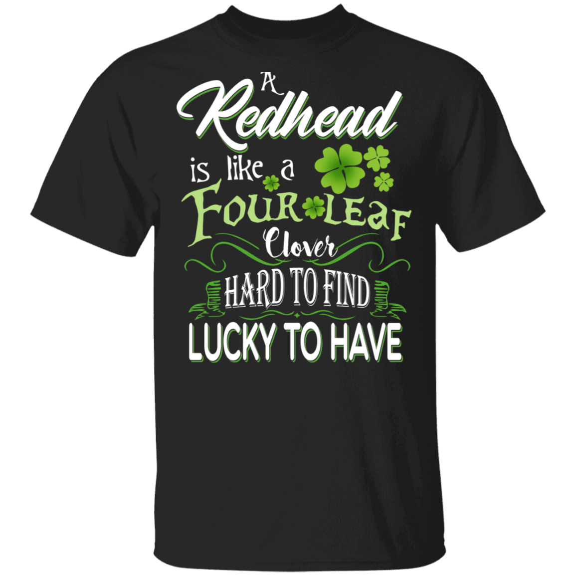 A Redhead Is Like A Four Leaf Clover Hard To Find Lucky To Have T-Shirts, Hoodies 1049-9953-83108879-48144 - Tee Ript