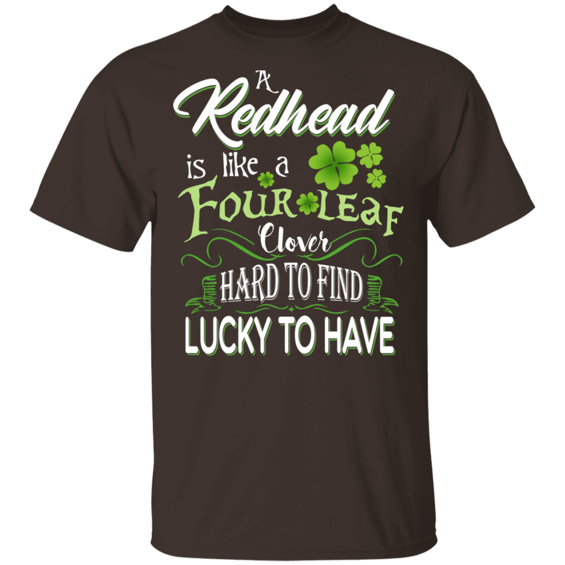 A Redhead Is Like A Four Leaf Clover Hard To Find Lucky To Have T-Shirts, Hoodies 1049-9956-83108879-48152 - Tee Ript