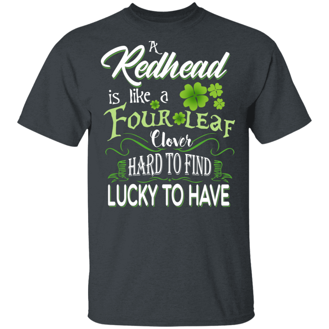 A Redhead Is Like A Four Leaf Clover Hard To Find Lucky To Have T-Shirts, Hoodies 1049-9957-83108879-48192 - Tee Ript