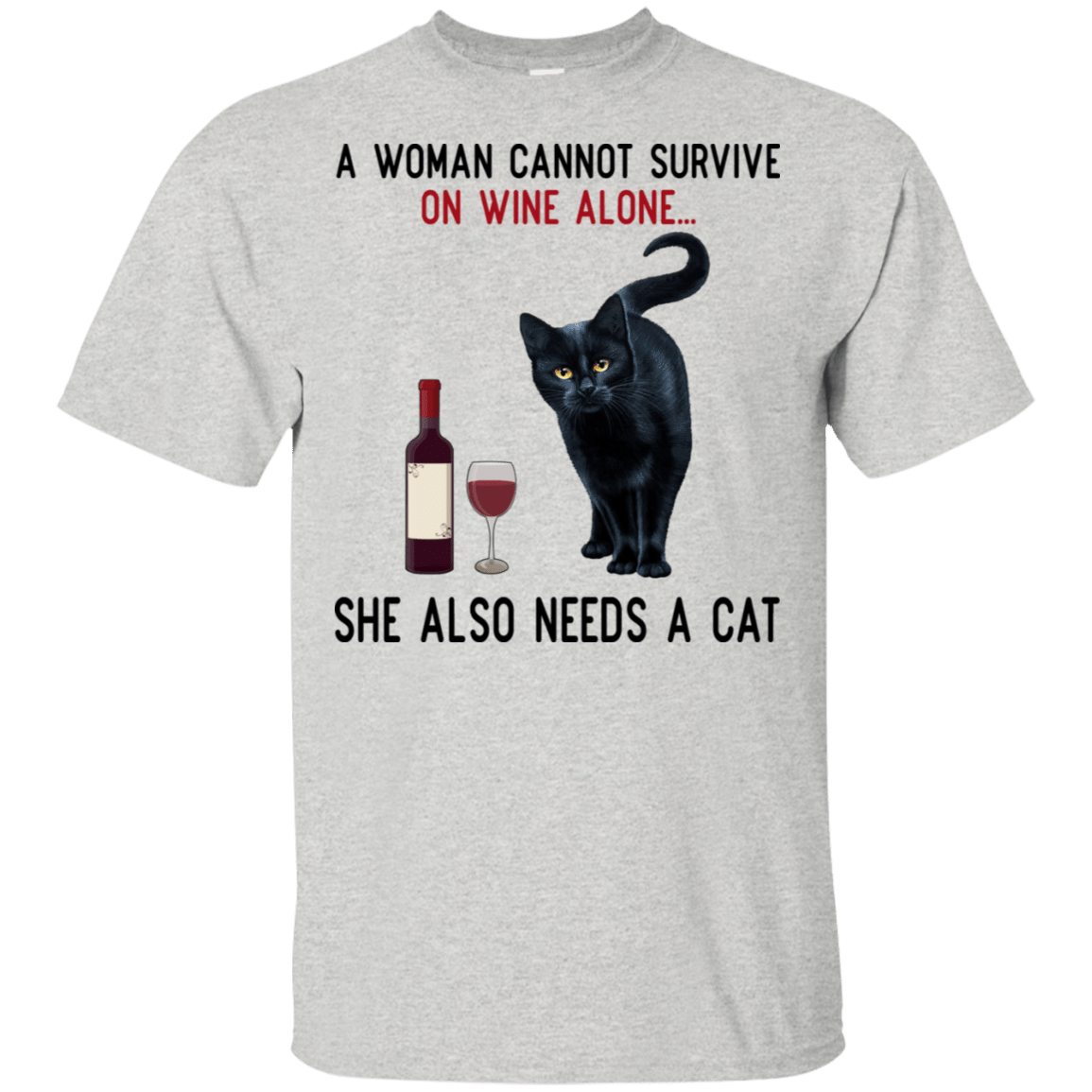A Woman Cannot Survive On Wine Alone She Also Need A Cat T-Shirts, Hoodies 22-2475-77528896-12568 - Tee Ript