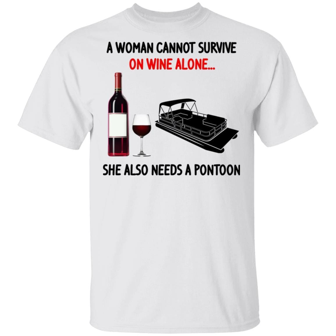 A Woman Cannot Survive On Wine Alone She Also Needs A Pontoon T-Shirts, Hoodies 1049-9974-92839303-48300 - Tee Ript