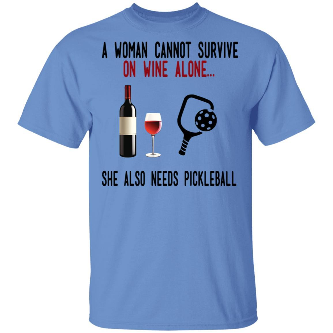 A Woman Cannot Survive On Wine Alone She Also Needs Pickleball T-Shirts, Hoodies 1049-9955-86569608-48160 - Tee Ript