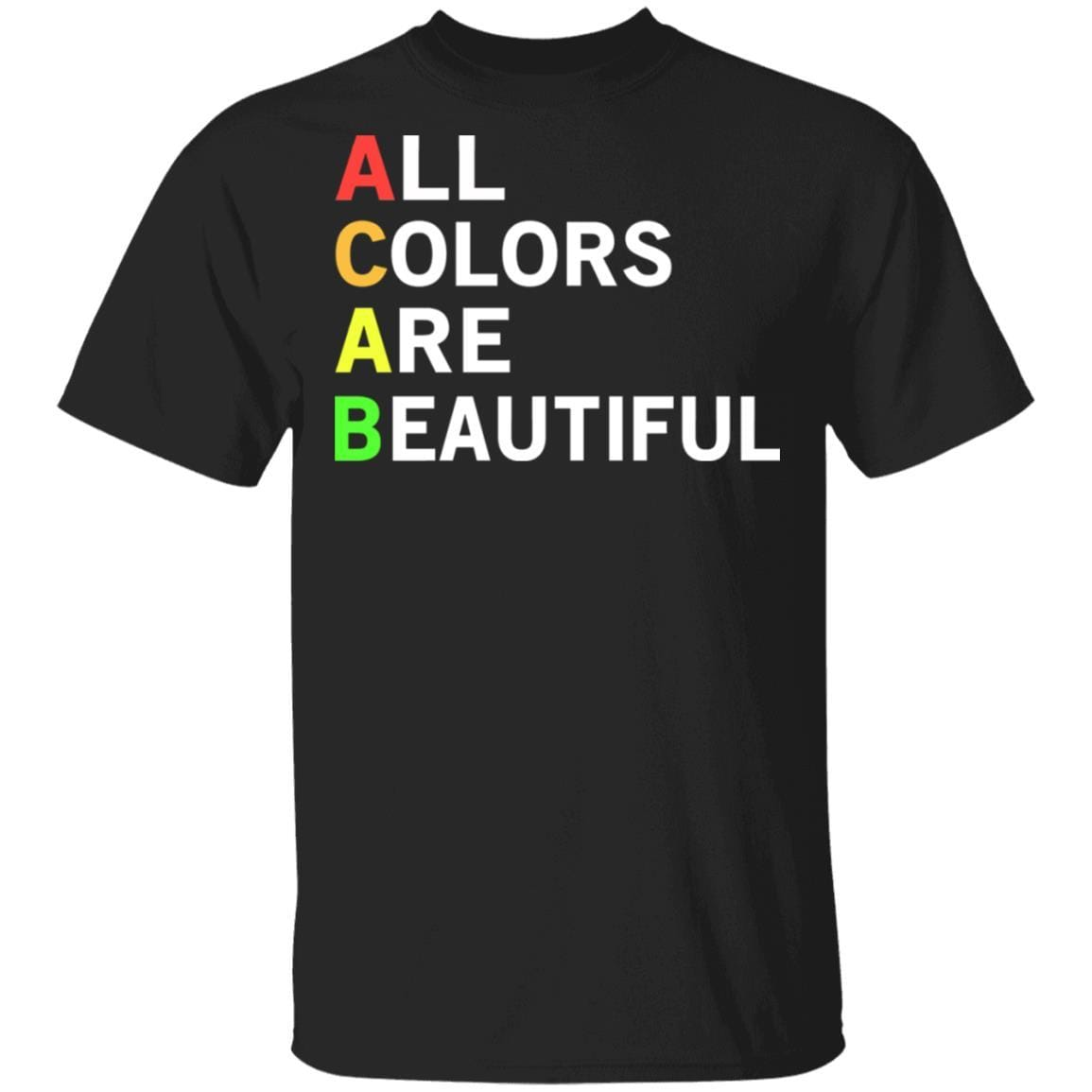 ACAB All Colors Are Beautiful T-Shirts, Hoodies 1049-9953-86569739-48144 - Tee Ript