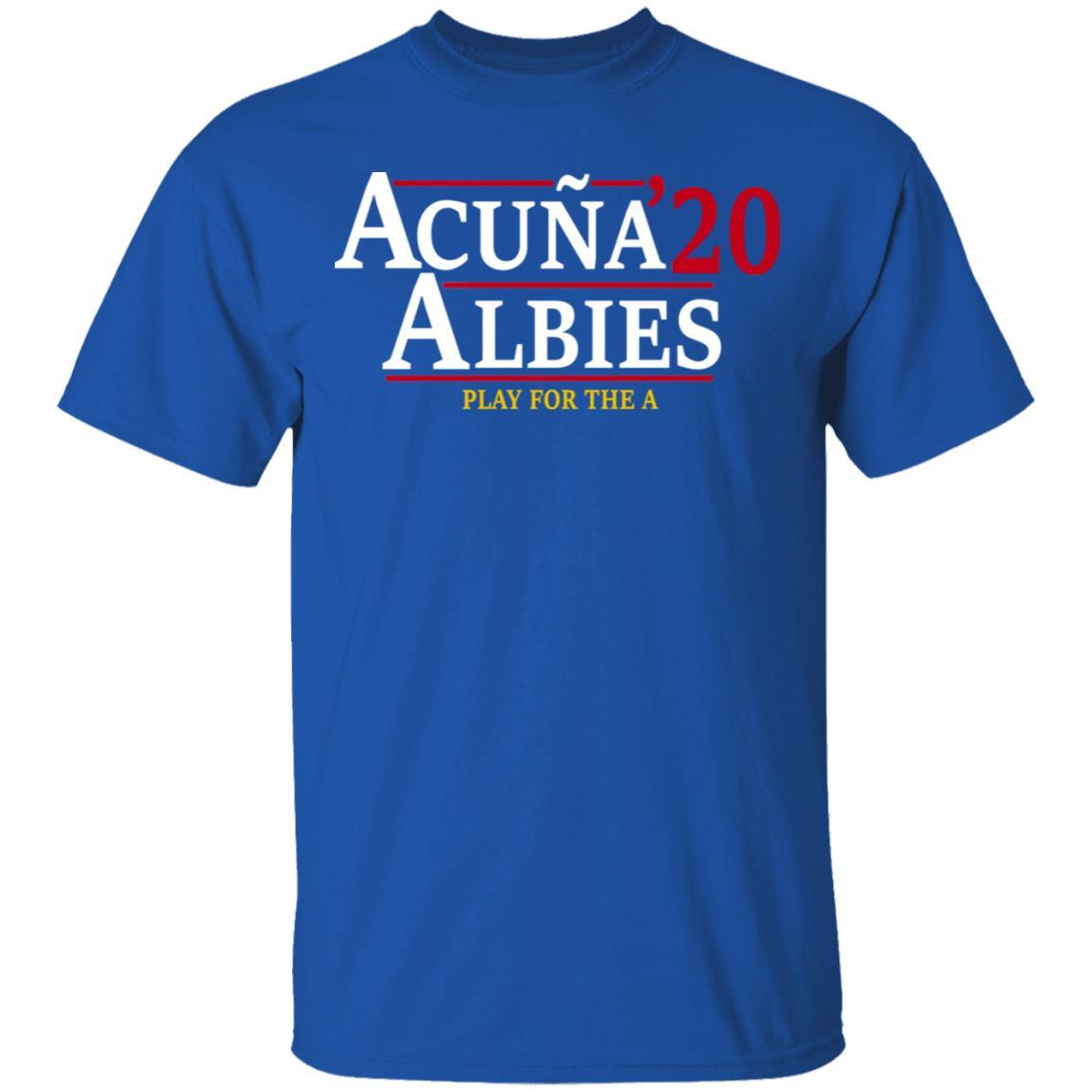 Acuna Albies 2020 Play For The A T-Shirts, Hoodies 1049-9971-88478048-48286 - Tee Ript