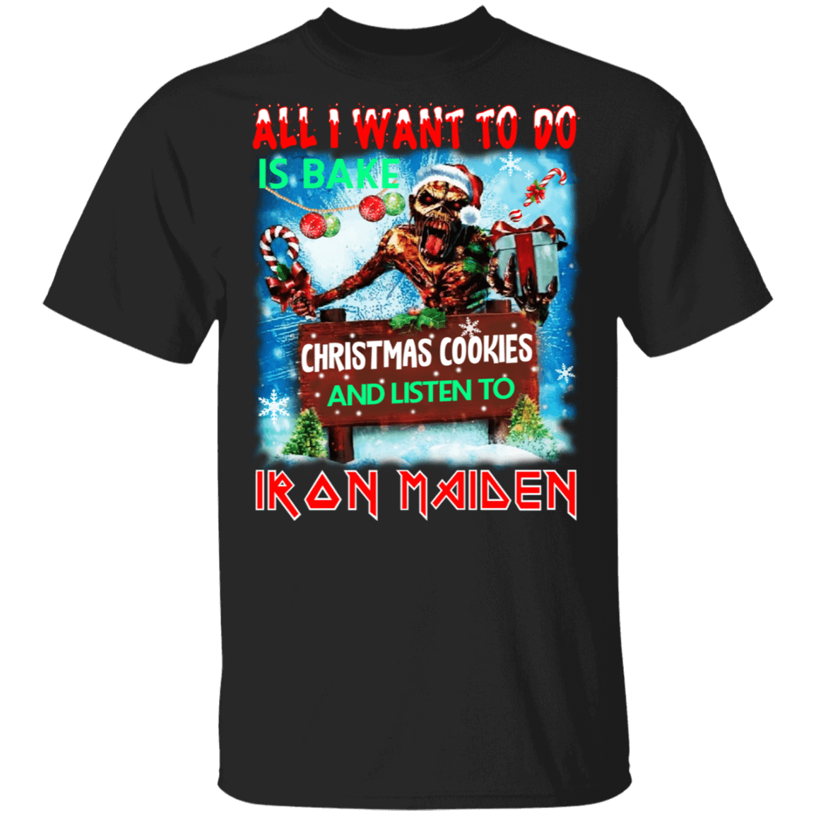 All I Want To Do Is Bake Christmas Cookies And Listen To Iron Maiden T-Shirts, Hoodies 1049-9953-82684990-48144 - Tee Ript