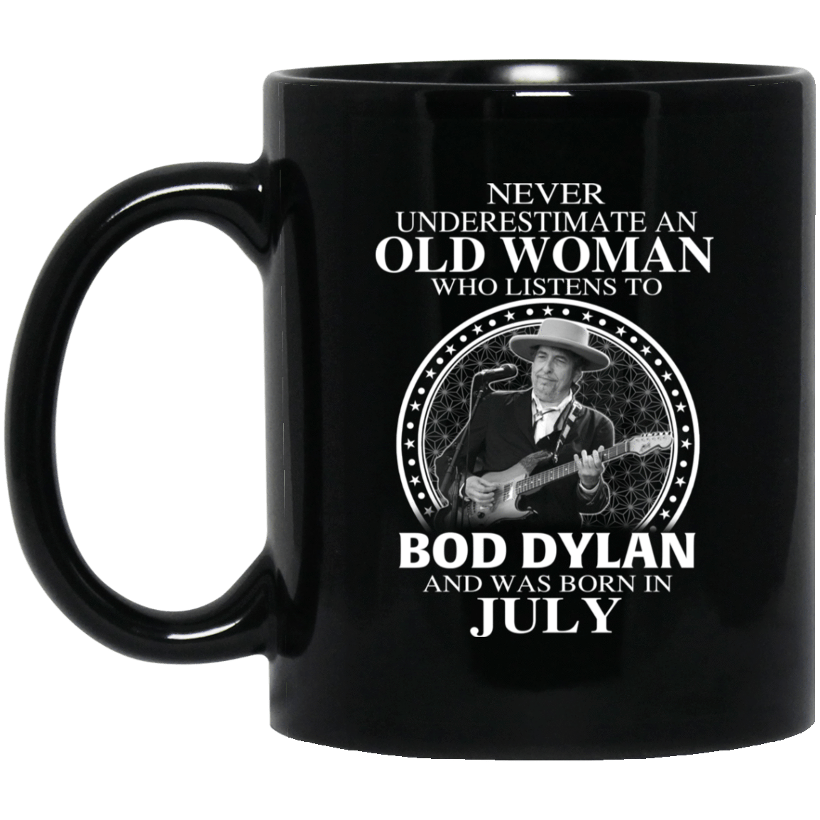 An Old Woman Who Listens To Bob Dylan And Was Born In July Mug 1065-10181-76154140-49307 - Tee Ript