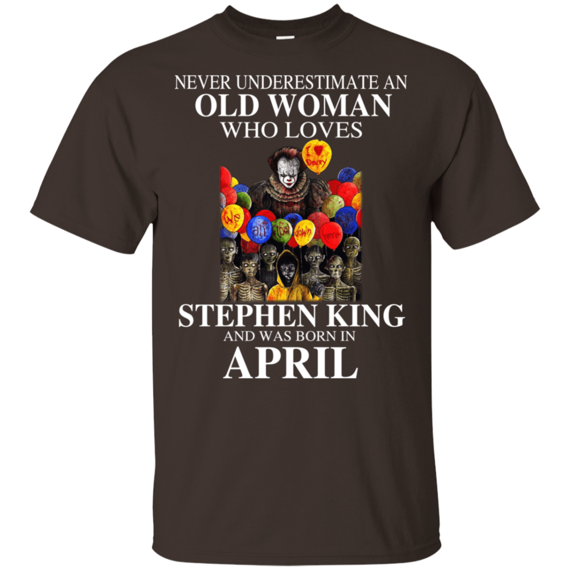 An Old Woman Who Loves Stephen King And Was Born In April T-Shirts, Hoodie, Tank 22-2283-78875476-12087 - Tee Ript