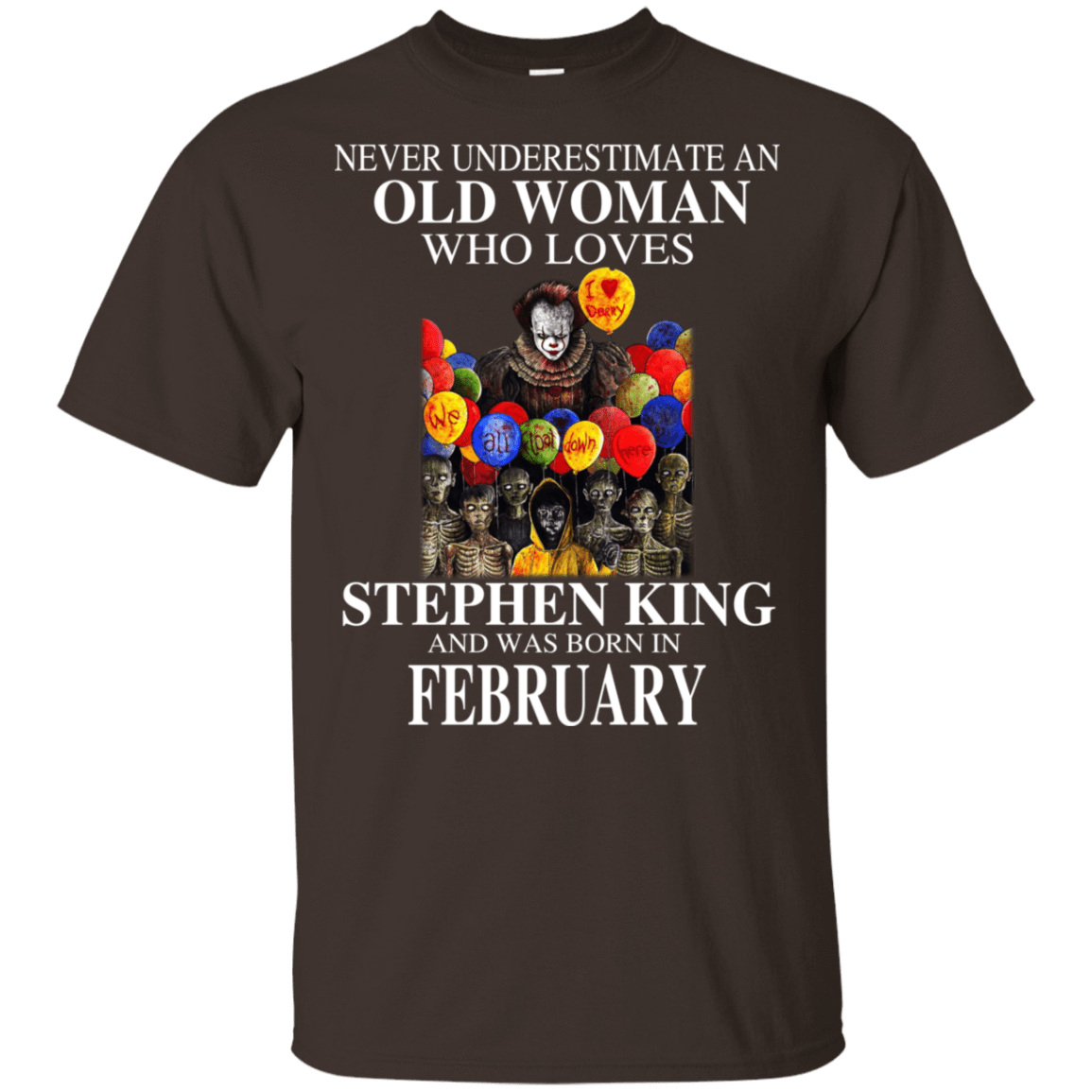 An Old Woman Who Loves Stephen King And Was Born In February T-Shirts, Hoodie, Tank 22-2283-78875463-12087 - Tee Ript