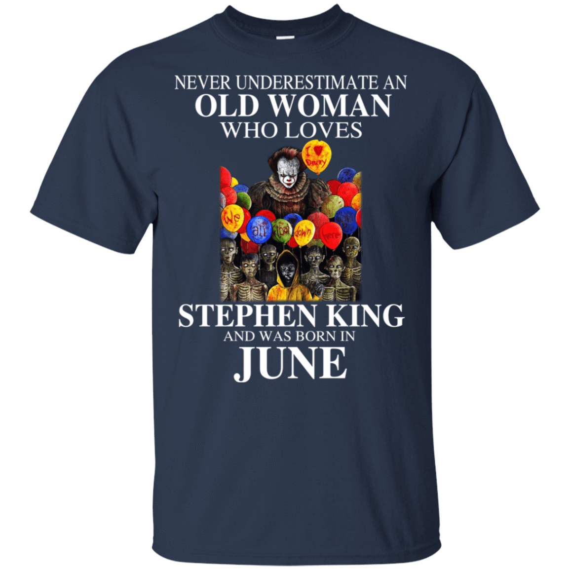 An Old Woman Who Loves Stephen King And Was Born In June T-Shirts, Hoodie, Tank 22-111-78875457-250 - Tee Ript