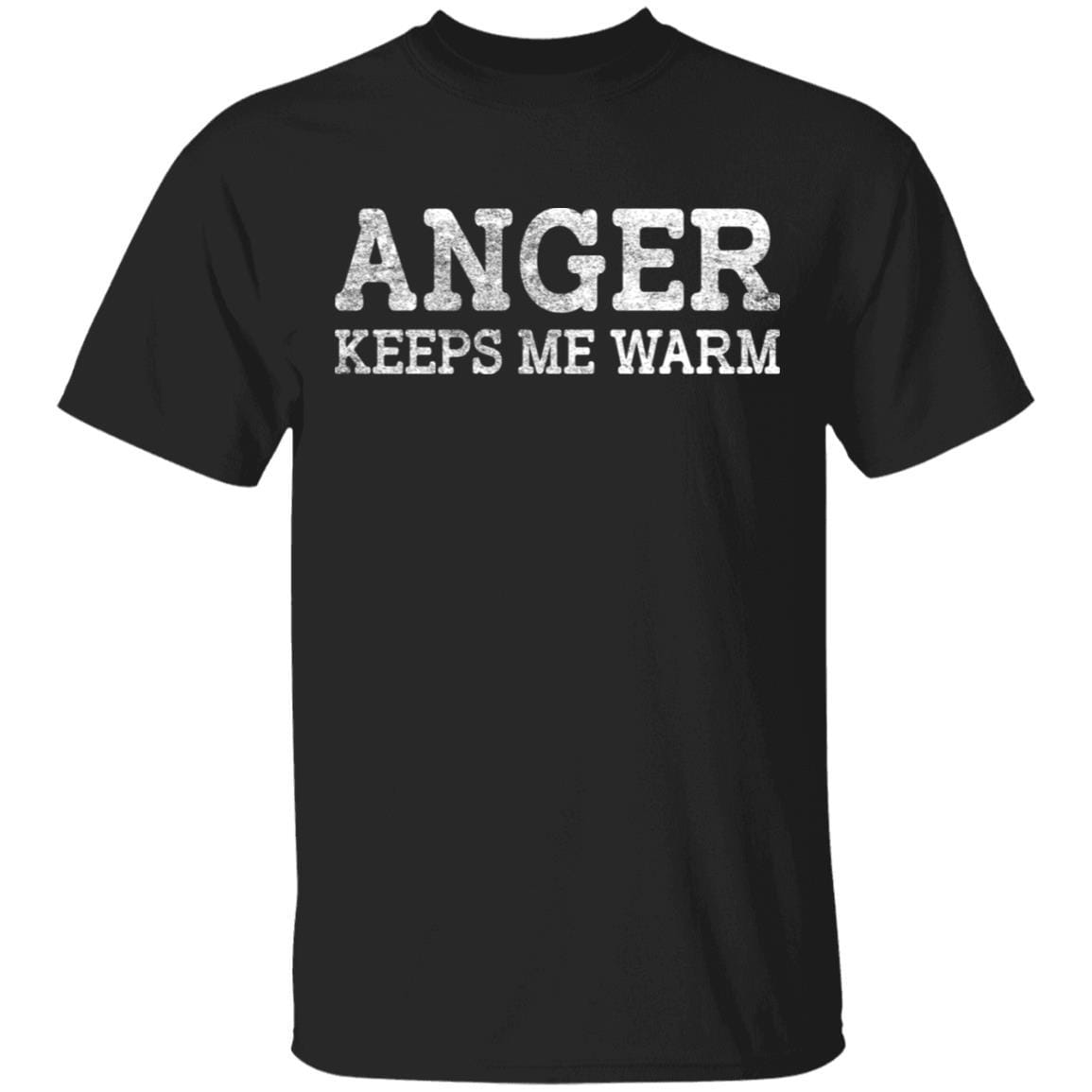 Anger Keeps Me Warm T-Shirts, Hoodies 1049-9953-88064169-48144 - Tee Ript