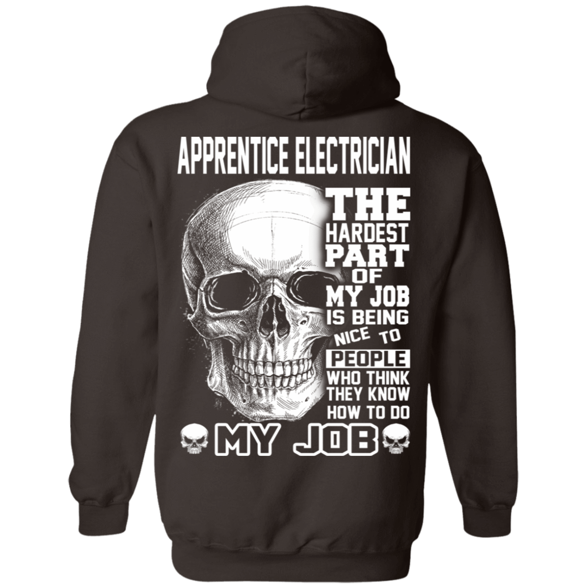 Apprentice Electrician The Hardest Part Of My Job 541-4752-72369951-23095 - Tee Ript