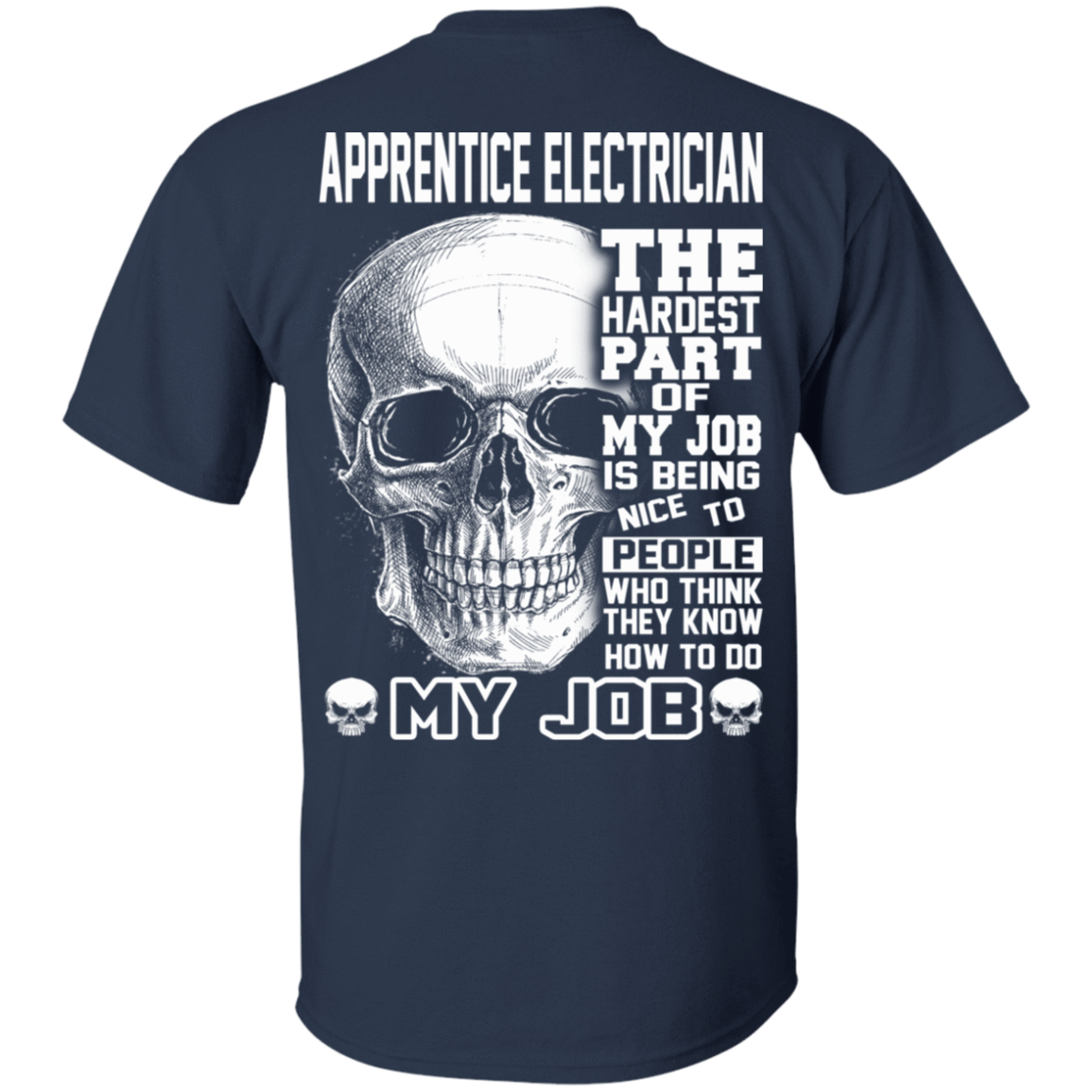 Apprentice Electrician The Hardest Part Of My Job 22-111-72369949-250 - Tee Ript