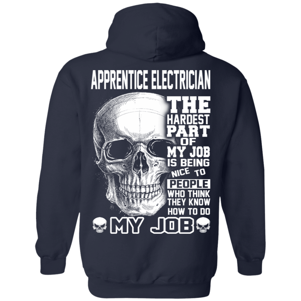 Apprentice Electrician The Hardest Part Of My Job 541-4742-72369951-23135 - Tee Ript