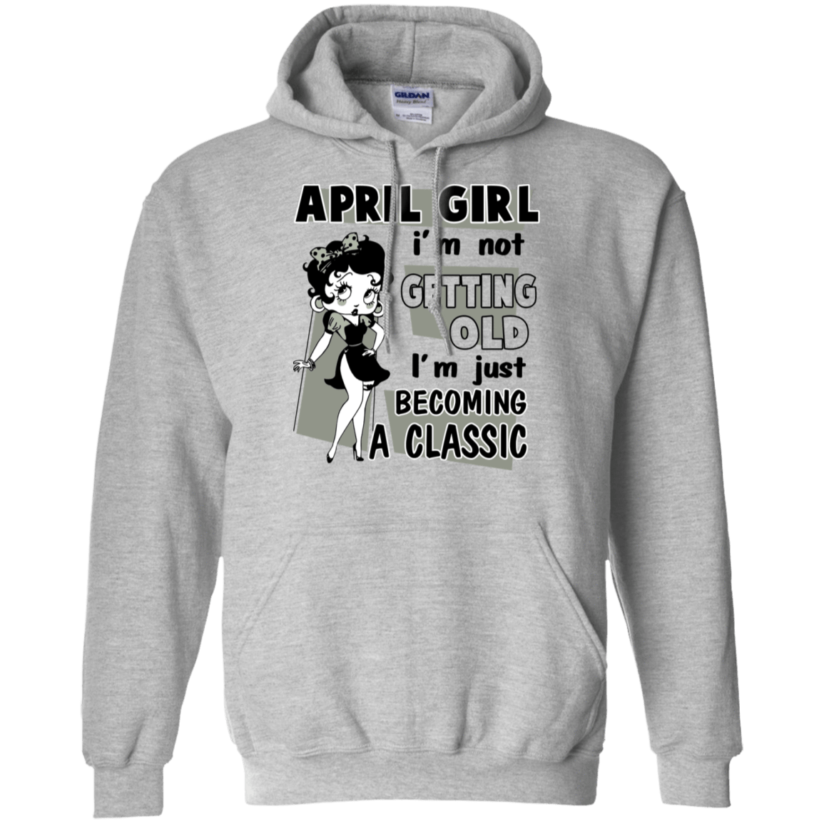 April Girl I'm Not Getting Old I'm Just Becoming A Classic T-Shirts, Hoodies 541-4741-77495251-23111 - Tee Ript