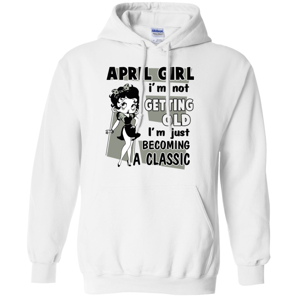 April Girl I'm Not Getting Old I'm Just Becoming A Classic T-Shirts, Hoodies 541-4744-77495251-23183 - Tee Ript