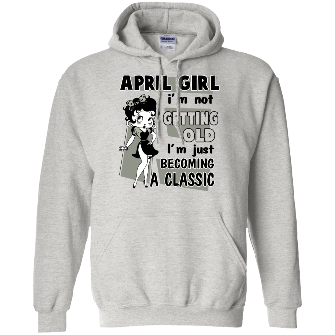 April Girl I'm Not Getting Old I'm Just Becoming A Classic T-Shirts, Hoodies 541-4748-77495251-23071 - Tee Ript