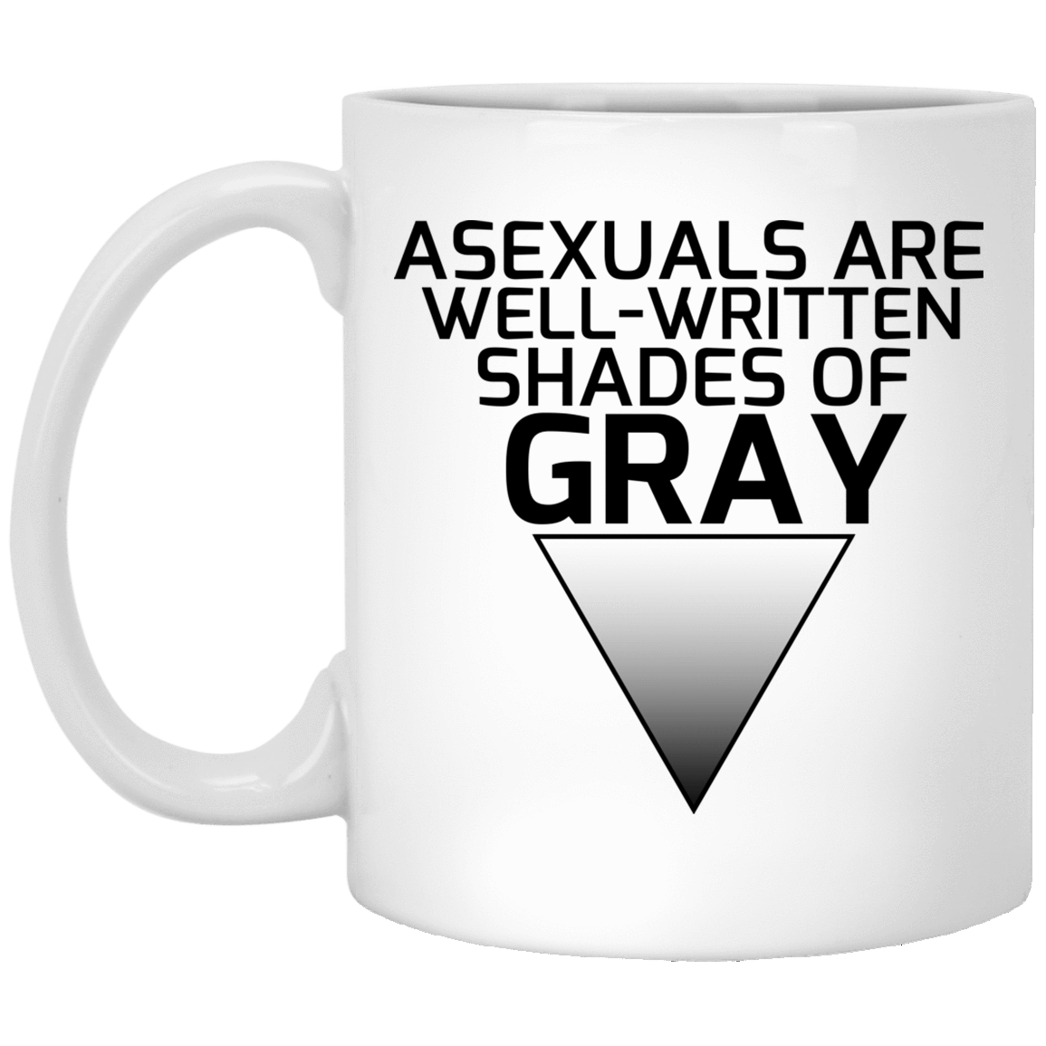 Asexuals Are Well Written Shades Of Gray White Mug 1005-9786-93051364-47417 - Tee Ript
