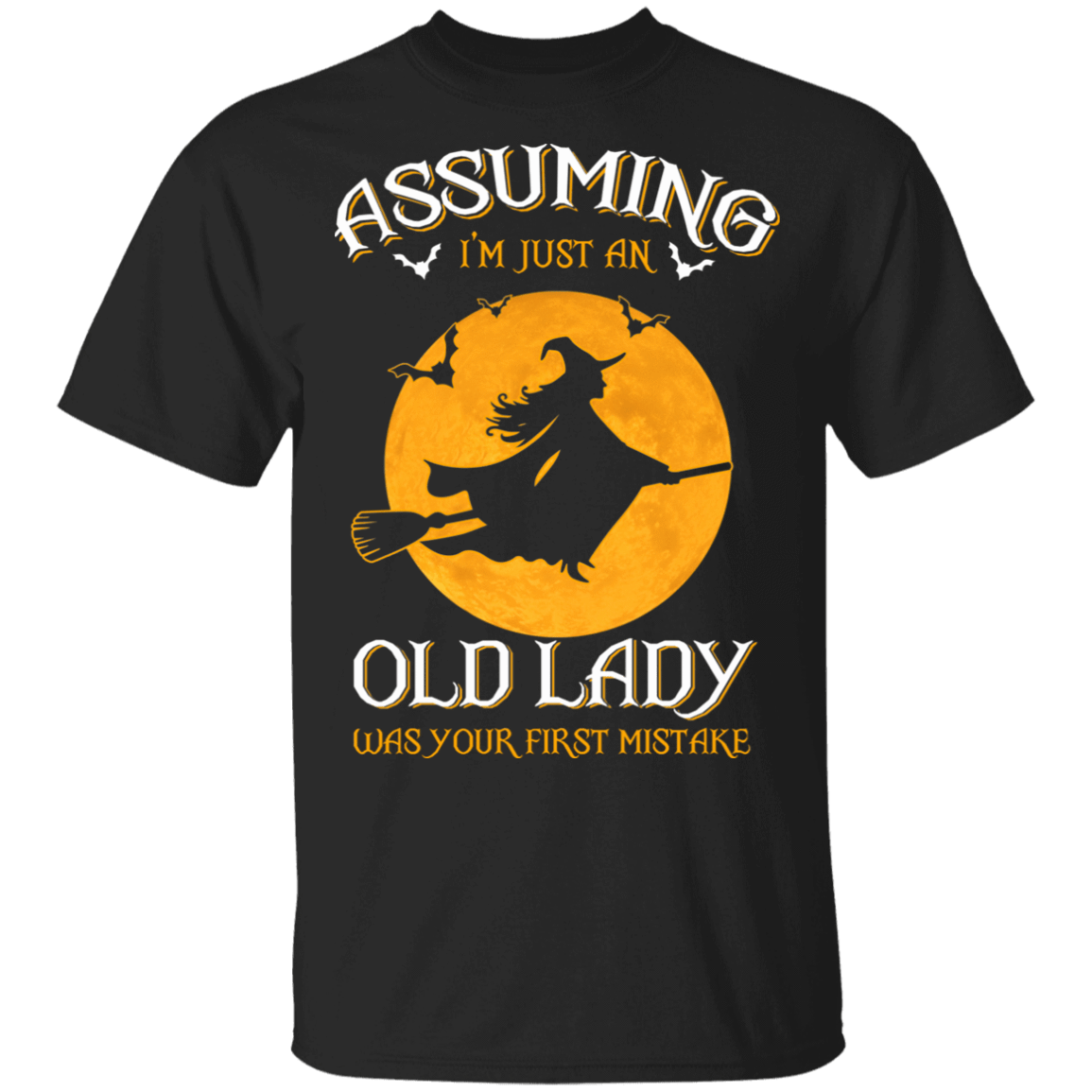 Assuming I'm Just An Old Lady Was Your First Mistake Halloween T-Shirts, Hoodies, Tank 22-113-79808376-252 - Tee Ript