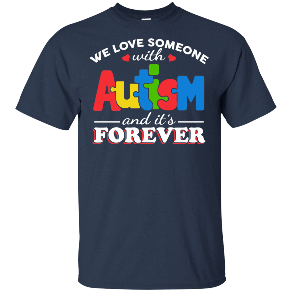Autism: We Love Someone With Autism And It's Forever 22-111-72772894-250 - Tee Ript