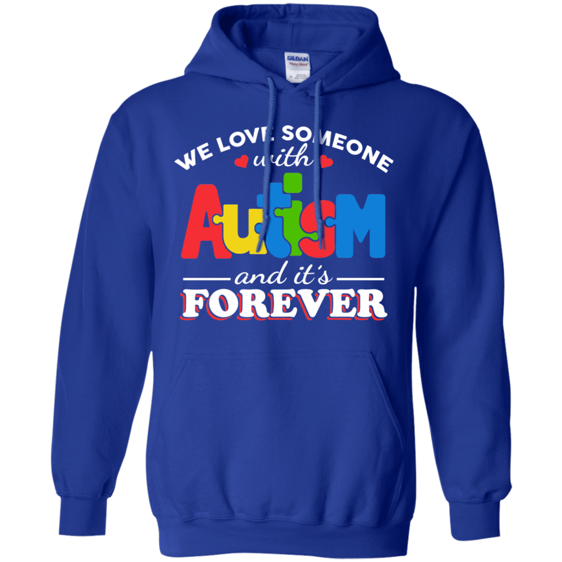 Autism: We Love Someone With Autism And It's Forever 541-4765-72772896-23175 - Tee Ript