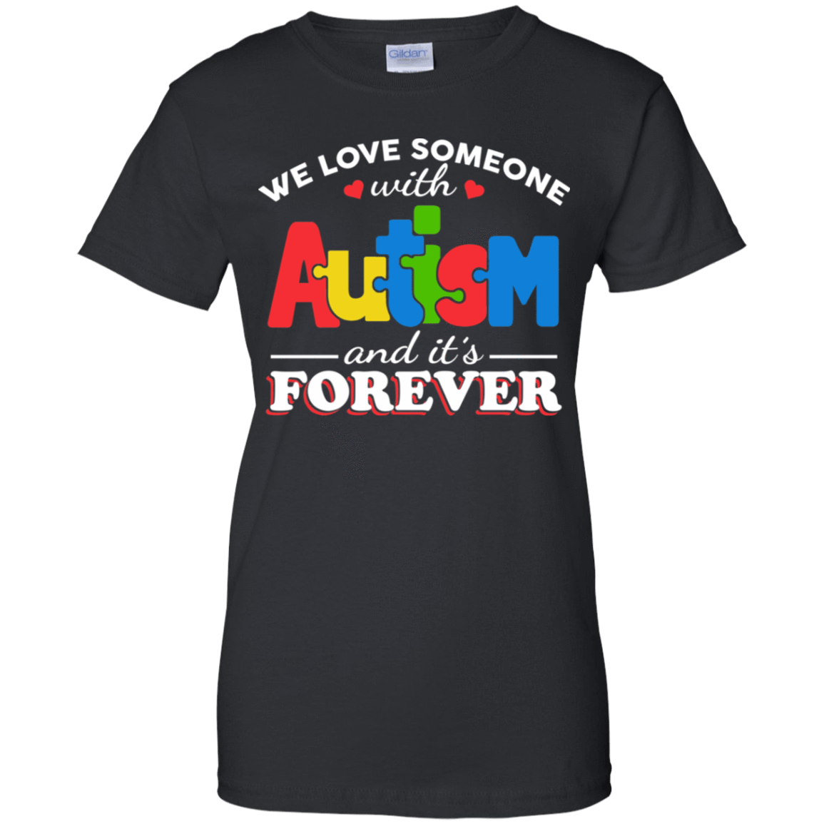 Autism: We Love Someone With Autism And It's Forever 939-9248-72772897-44695 - Tee Ript